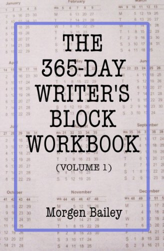 The 265 Day Writer's Workbook (Volume 1) by Morgen Bailey