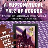 Friday56 and BookBeginnings! + Fantastic #99p/¢ #Sale! The Unholy by Paul DeBlassie III @pdeblassieiii #AwardWinning #Supernatural #Horror (ends 9th Aug).