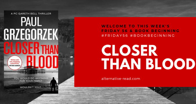 This week's Friday56 and Book Beginnings on Fridays' choice is... Closer Than Blood by Paul Grzegorzek With Gilion Dumas of RoseCityReader @GilionDumas With Fredasvoice and @fredasphotos #Friday56 Happy Friday !
