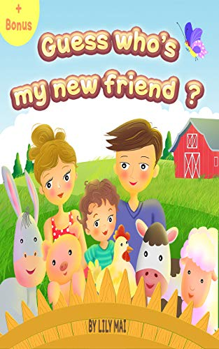 Guess Who's My New Friend? by Lily Mai