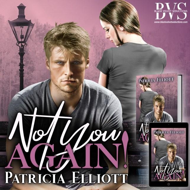 Not You Again! by Patricia Elliott #love #romance #secondchances