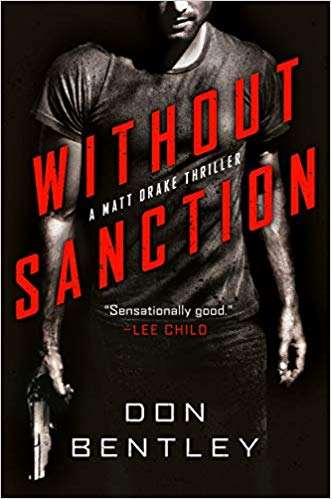 Without Sanction : A Matt Drake Thriller by Don Bentley