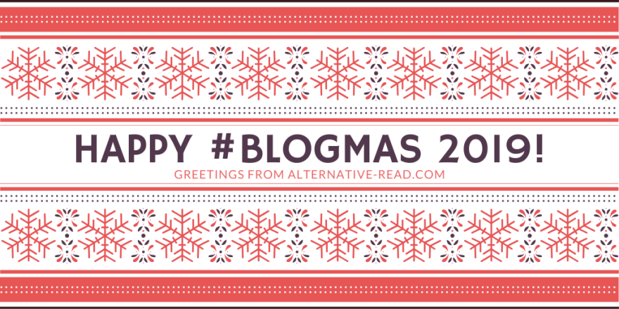 Happy Blogmas Greetings from Alternative-Read.com #bookblogger #christmas #blogging #blogmas