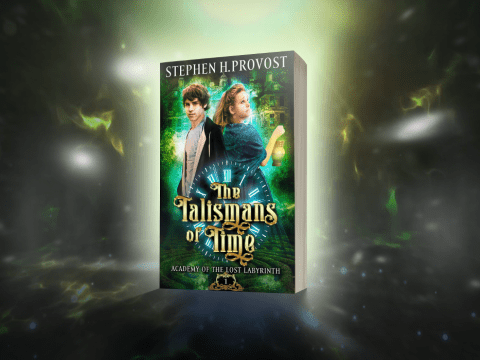 The Talismans of Time by Stephen H. Provost. Academy of the Lost Labyrinth