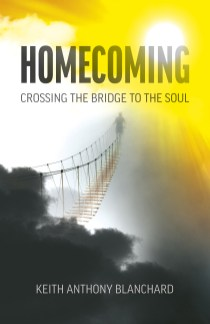 3. Homecoming - Crossing the Bridge to the Soul by Keith Anthony Blanchard