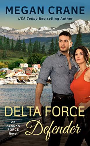 Delta Force Defender (book 4) by Megan Crane #alaska #specialops #SEAL