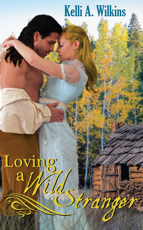 Loving A Wild Stranger #SaturdaySpotlight #GuestPost by bestselling #author Kelli A. Wilkins #SaturdayShare