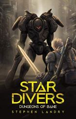 3. Star Divers - Dungeons of Bane by Stephen Landry