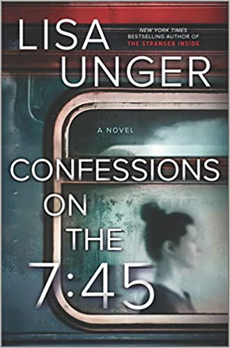Confessions On The 7.45 by Lisa Unger Book Cover