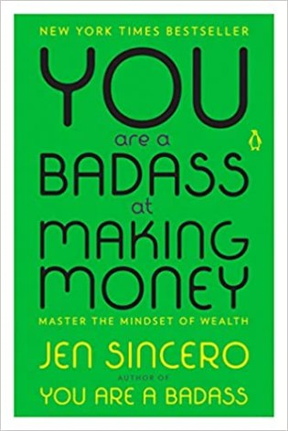 YOU are a BADASS at MAKING MONEY ( Master the Mindset of Wealth by Jen Sincero