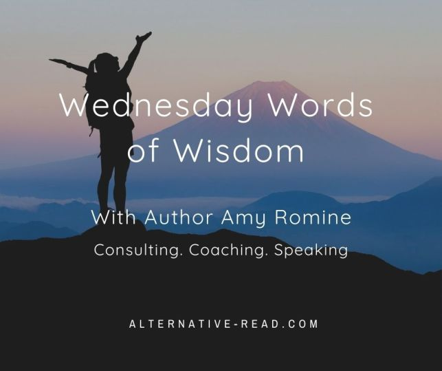Wednesday Words of Wisdom -with author Amy Romine. Consulting. Coaching. Speaking. Facebook Post