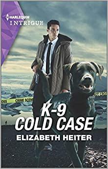 K-9 Cold Case by Elizabeth Heiter on Amazon