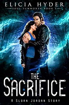 The Sacrifice -The Soul Summoner Series, book 5 #altread #eliciahyder
