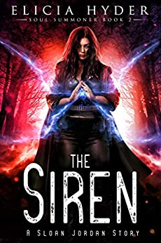 The Siren -The Soul Summoner Series, book 2 #altread #eliciahyder