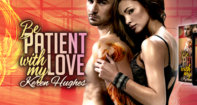 Be Patient with my Love by Keren Hughes
