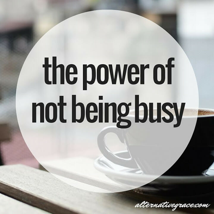 the power of not being busy