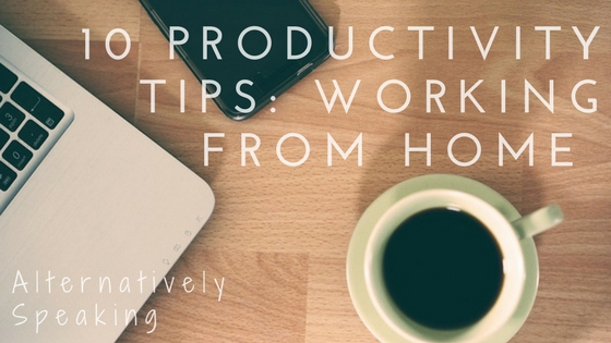 10 Productivity Tips: Working from Home