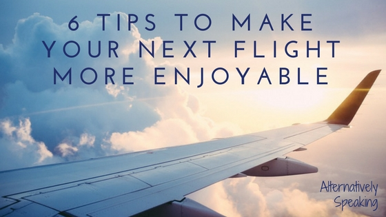 6 Tips to Make Your Next Flight More Enjoyable