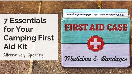 7 Essentials for Your Camping First Aid Kit