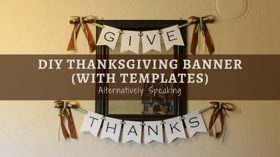 DIY Thanksgiving Banner (with Templates)