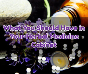 What You Need For a Natural Medicine Cabinet