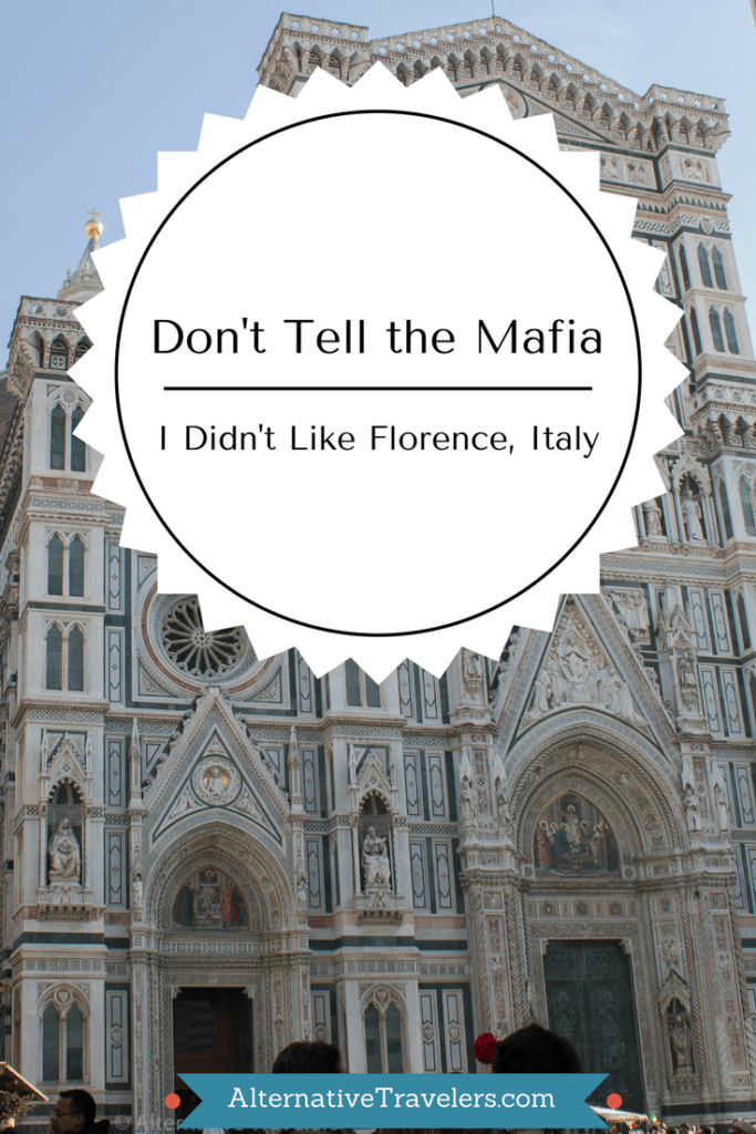 didn't like florence - alternativetravelers.com