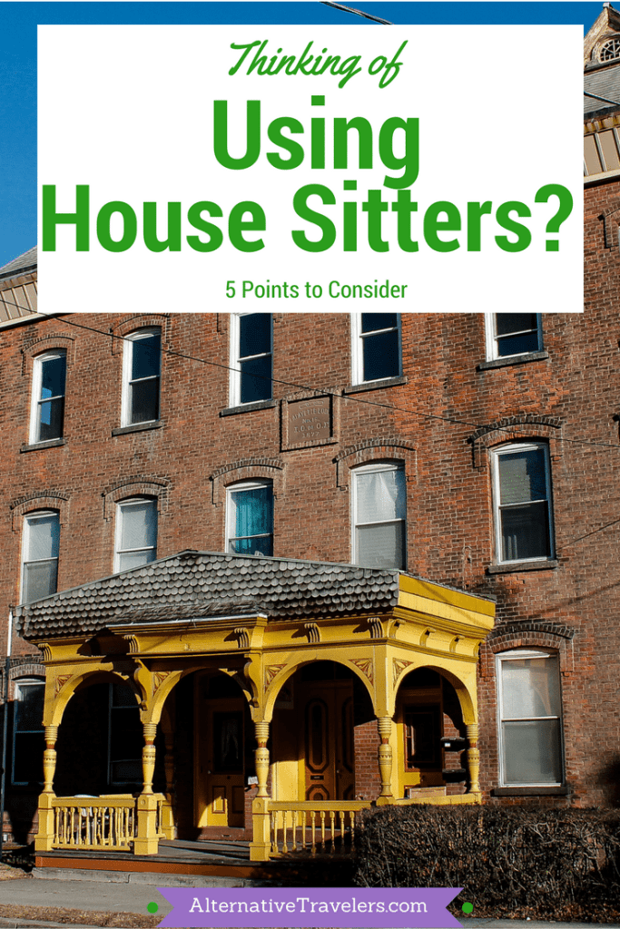 Thinking of Using House Sitters? 5 Points to Consider - AlternativeTravelers.com