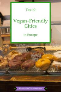 Top 10 Vegan-Friendly Cities in Europe #VeganTravel #Travel #Europe #Vegan | AlternativeTravelers.com