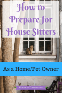 House Sitting Tips: How to Prepare for House Sitters as a Home and/or Pet owner. If you are thinking of using house sitters, this is the post for you!