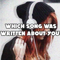 Which Song Was Written About You?