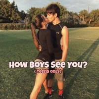 How Boys See You?( teens only)