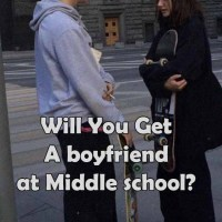 Will You Get A boyfriend at Middle school?