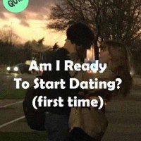 Am I Ready To Start Dating? (first time)
