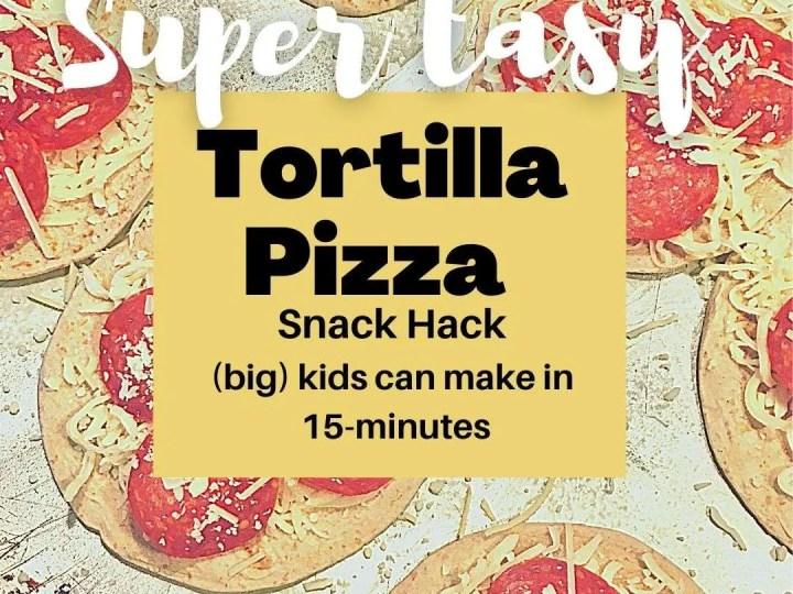 Tortilla Pizza Snack Hack