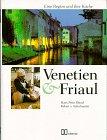 Hans Peter Bleuel, Robert von Aufschnaiter: Venetien und Friaul. Eine Region und ihre Küche.