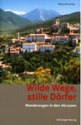 Christoph Hennig: Wilde Wege, stille Dörfer. Wanderungen in den Abruzzen