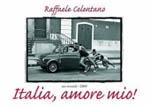 Raffaele Celentano: Italia, Amore Mio