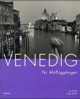 Jan Kobel (Fotos), Judith Rüber (Text): Venedig für Müßiggänger