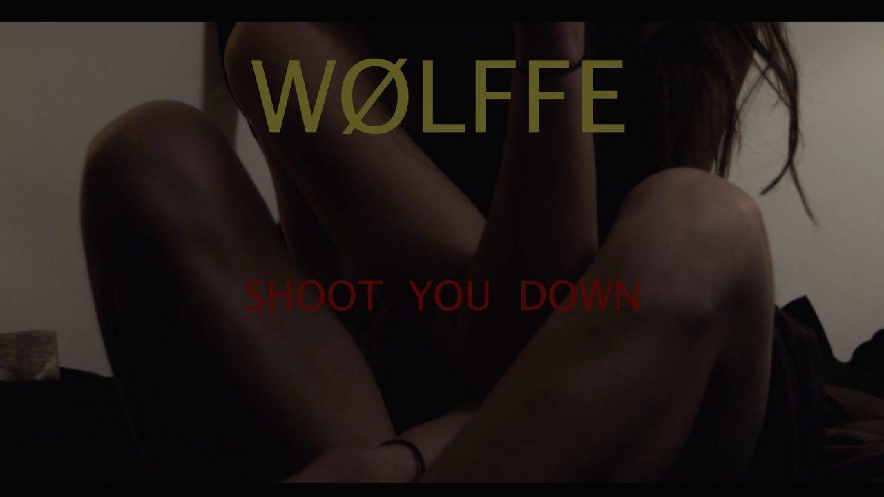 Wølffe – Shoot You Down