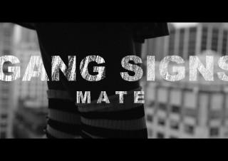 Gang Signs – Mate