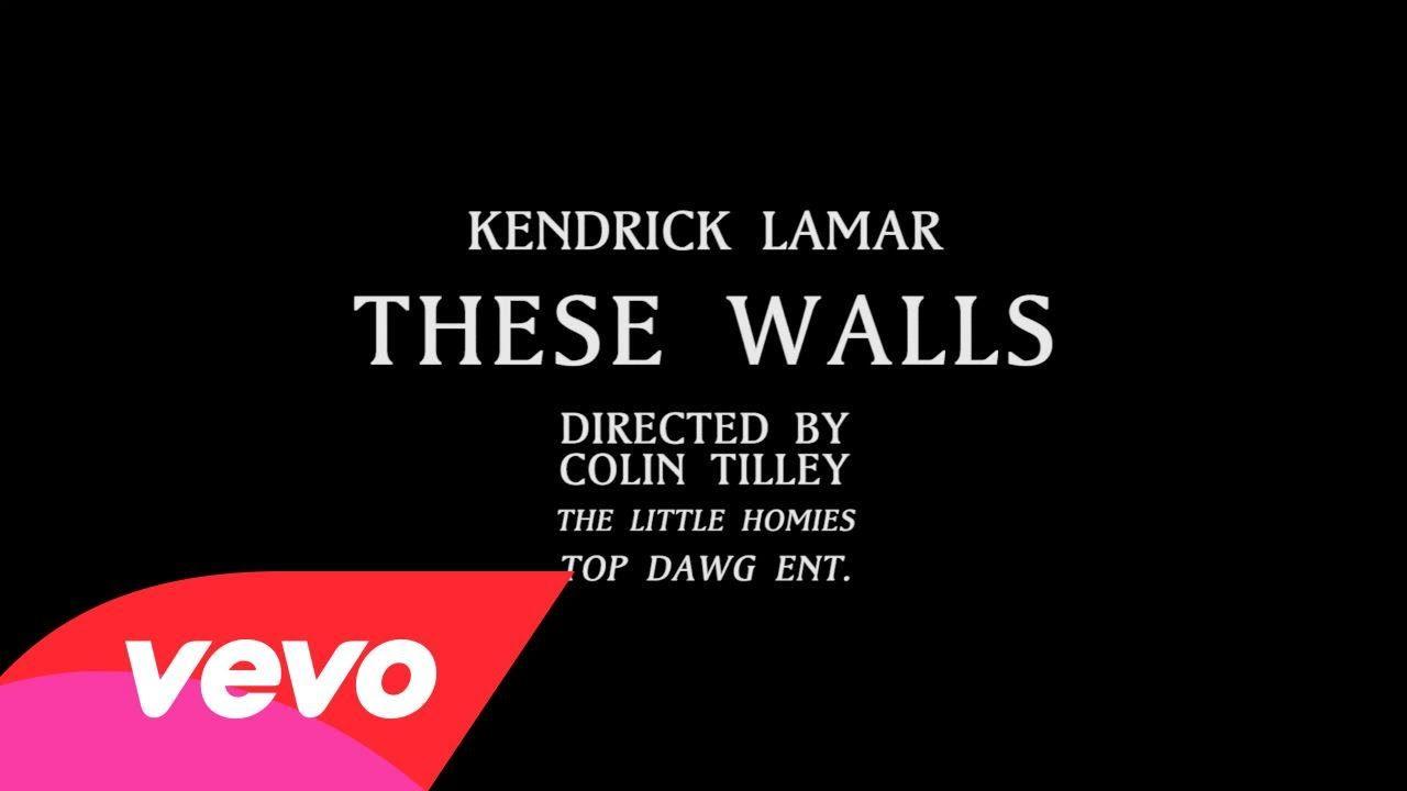 Kendrick Lamar – These Walls