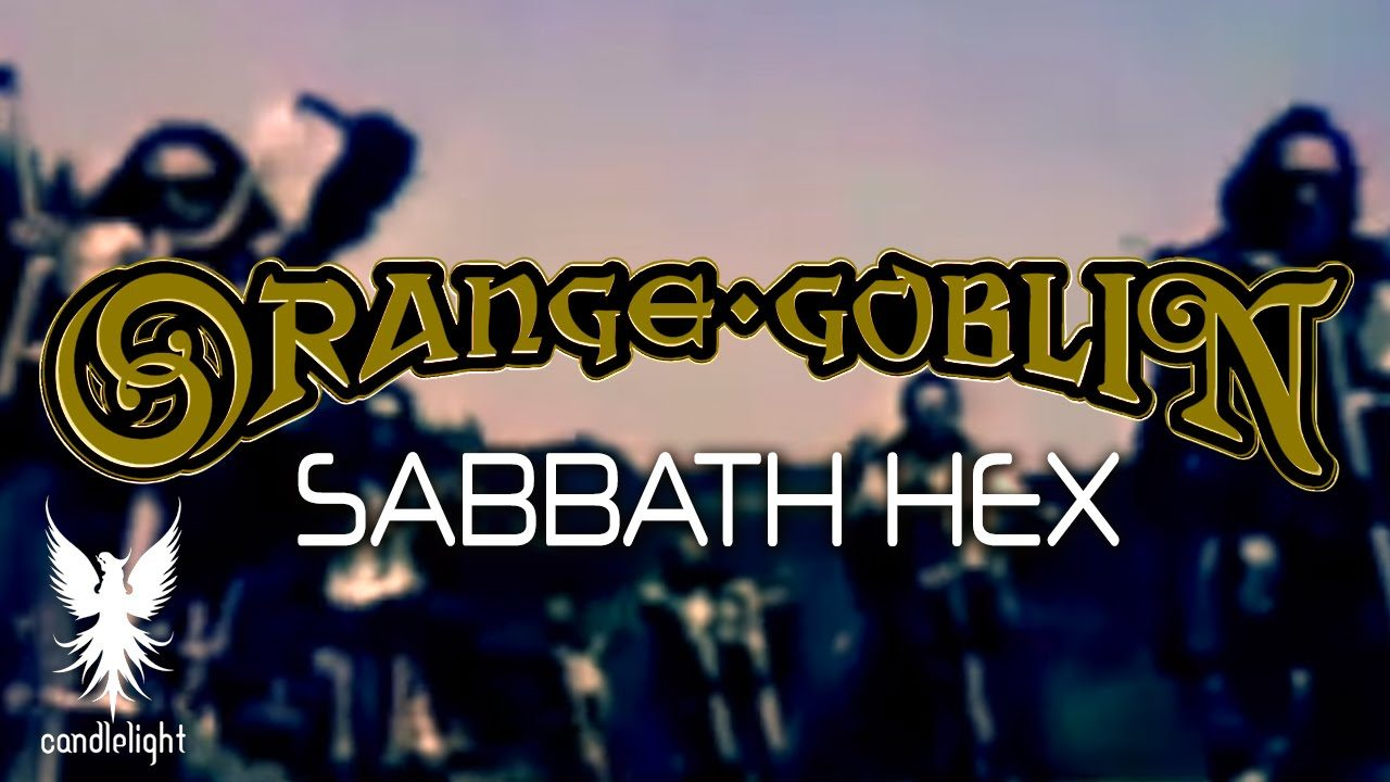Orange Goblin – Sabbath Hex