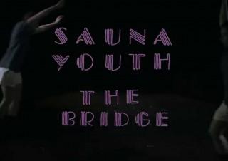 Sauna Youth – The Bridge