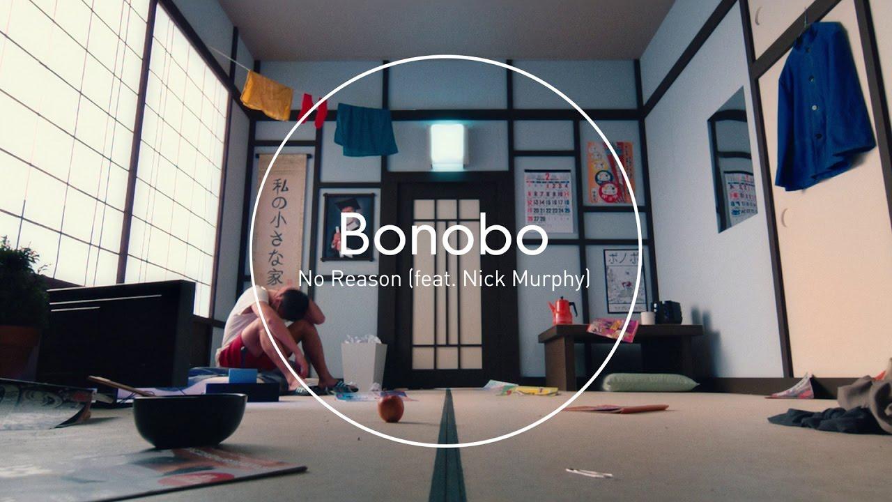 Bonobo – No Reason (featuring Nick Murphy)