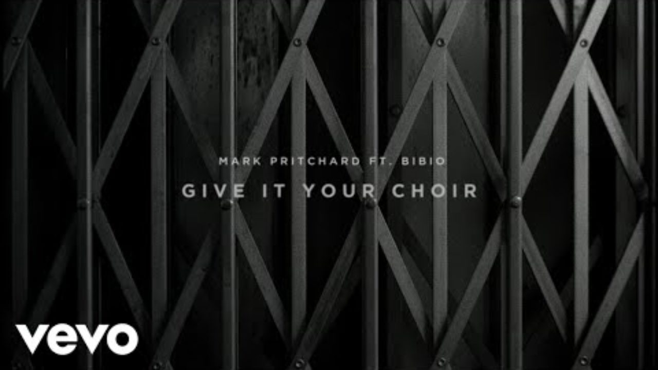 Mark Pritchard – Give It Your Choir ft. Bibio