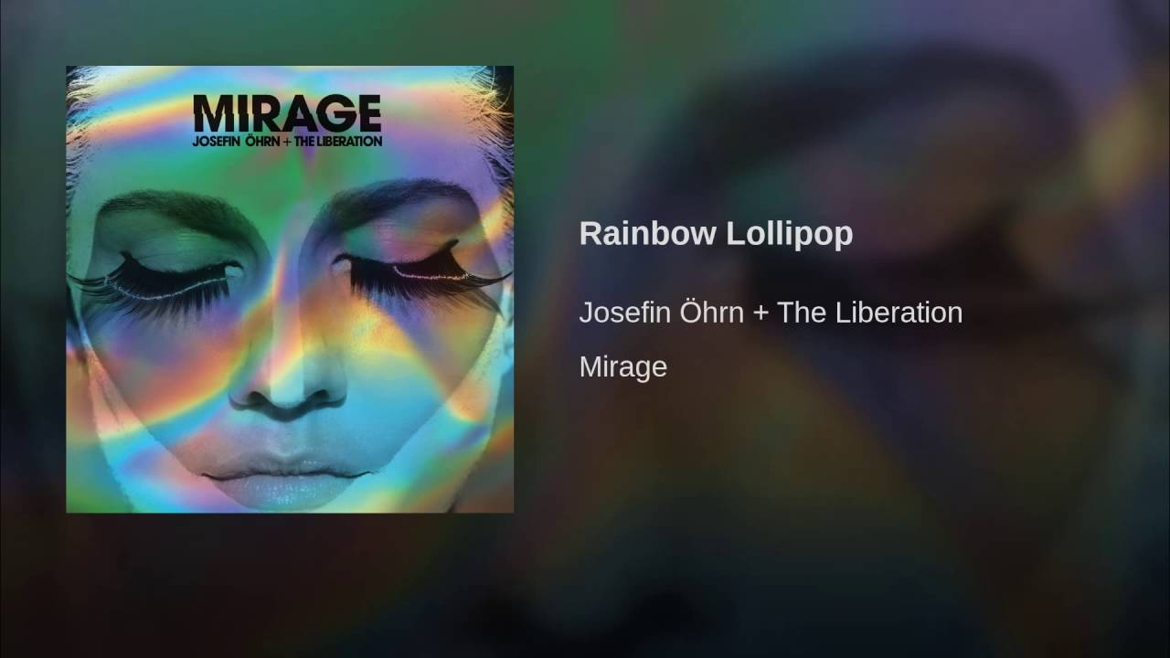 Josefin Öhrn + The Liberation – Rainbow Lollipop