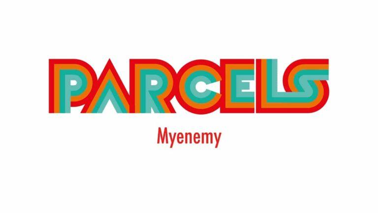 Parcels – Myenemy