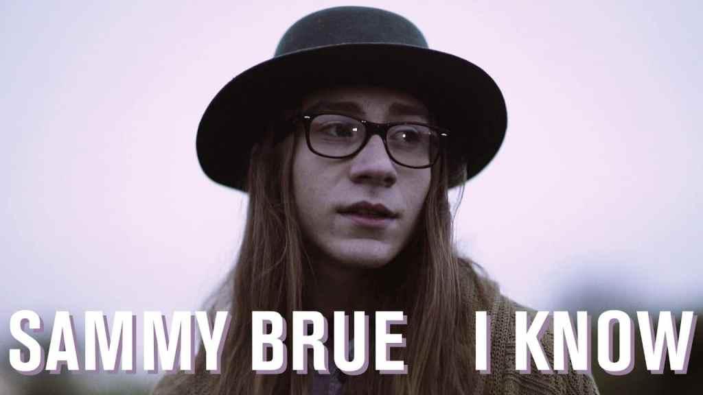 Sammy Brue – I Know