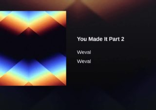 Weval – You Made It (Part 2)
