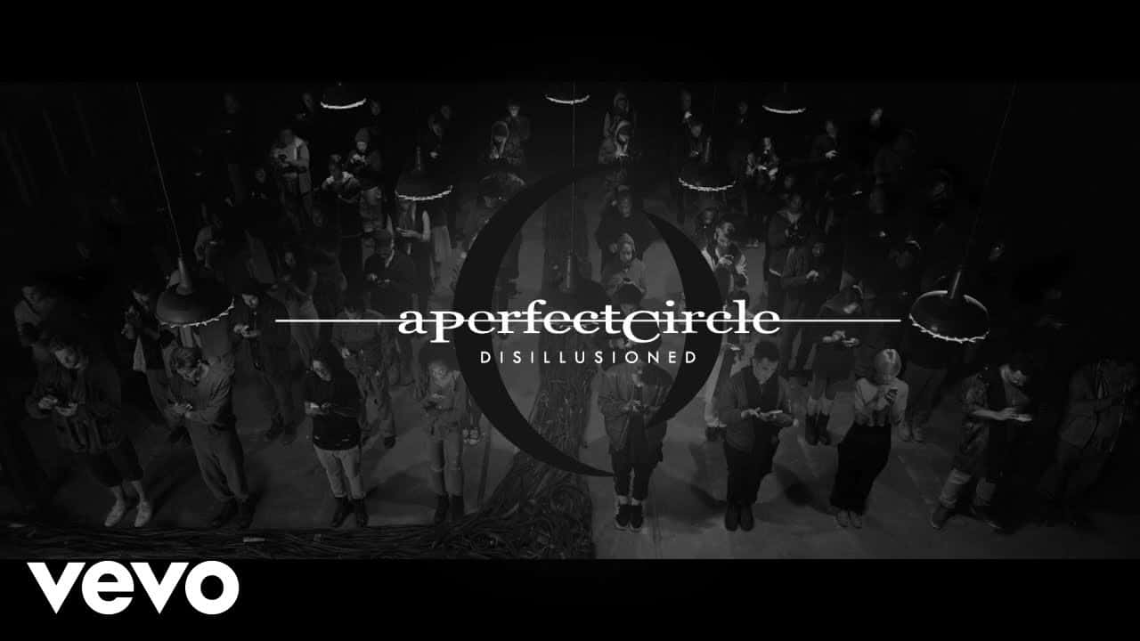 A Perfect Circle – Disillusioned